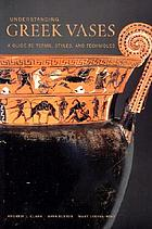 Understanding Greek vases : a guide to terms, styles, and techniques