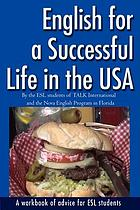 English for a successful life in the USA : a workbook of advice for ESL students