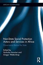 Non-State Social Protection Actors and Services in Africa : Governance Below the State