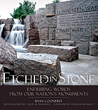 Etched in stone : enduring words from our nation's monuments