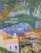 Pierre Bonnard : early and late