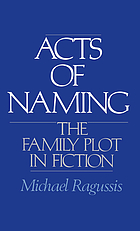 Acts of naming : the family plot in fiction