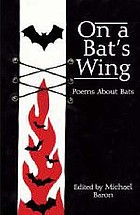 On a bat's wing : poems about bats