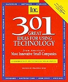 301 great ideas for using technology from America's most innovative small companies