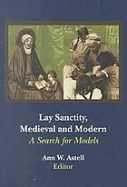 Lay sanctity, medieval and modern : a search for models