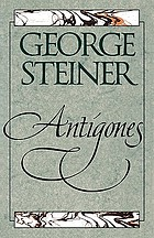 Antigones : how the Antigone legend has endured in western literature, art, and thought