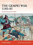 The Gempei War 1180-85 : the great Samurai civil war