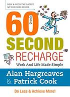 60 second recharge : work and life made simple