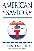 American savior : a novel of divine politics