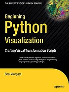Beginning Python visualization : crafting visual transformation scripts