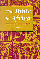 The Bible in Africa : transactions, trajectories, and trends