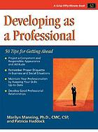 Developing as a professional : 50 tips for getting ahead