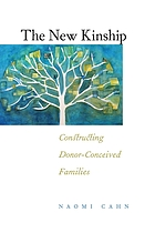 The new kinship : constructing donor-conceived families