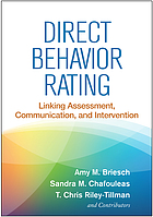 Direct behavior rating : linking assessment, communication, and intervention