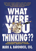 What were you thinking? : $600-per-hour legal advice on relationships, marriage & divorce