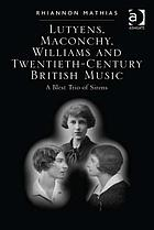Lutyens, Maconchy, Williams, and Twentieth-century British music : a blest trio of sirens