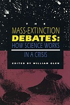 The mass-extinction debates : how science works in a crisis : Biannual meeting : Papers.