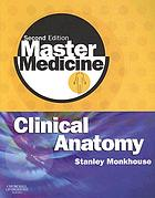 Clinical anatomy : a core text with self-assessment