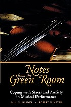 Notes from the green room : coping with stress and anxiety in musical performance