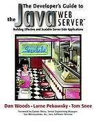 The developer's guide to the Java Web Server : building effective and scalable server-side applications