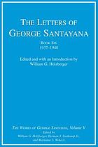 The letters of George Santayana. Book six, 1937-1940