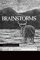 Brainstorms : philosophical essays on mind and psychology