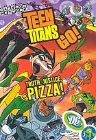Teen Titans go!. [1], Truth, justice, pizza!