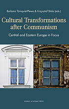 Cultural transformations after communism : Central and Eastern Europe in focus