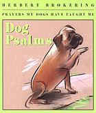 Dog psalms : prayers my dogs have taught me