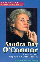 Sandra Day O'Connor : lawyer and Supreme Court justice