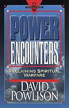 Power encounters : reclaiming spiritual warfare