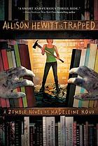 Allison Hewitt is trapped : a zombie novel