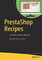 PrestaShop recipes : a problem-solution approach