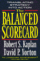 The balanced scorecard : translating strategy into action