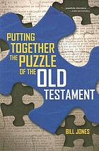 Putting together the puzzle of the Old Testament