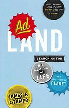 Adland : searching for the meaning of life on a branded planet