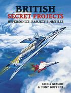 British secret projects : hypersonics, ramjets and missiles