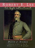 Robert E. Lee : a life portrait