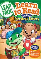Leapfrog. Learn to read at the storybook factory
