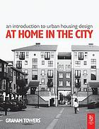 An introduction to urban housing design : at home in the city