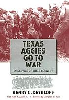Texas Aggies go to war : in service of their country