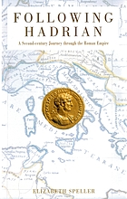 Following Hadrian : a second century journey through the Roman Empire