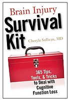 Brain injury survival kit : 365 tips, tools, & tricks to deals with cognitive function loss