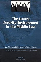 The future security environment in the Middle East : conflict, stability, and political change