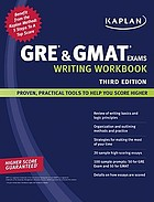 Kaplan GRE & GMAT exams writing workbook.