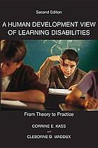 A Human Development View of Learning Disabilities : From Theory to Practice.