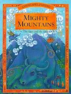 Mighty mountains : the facts and the fables