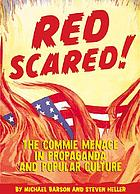 Red scared! : the commie menace in propaganda and pop culture