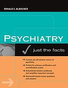 Psychiatry : just the facts