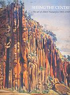 Seeing the centre : the art of Albert Namatjira 1902-1959